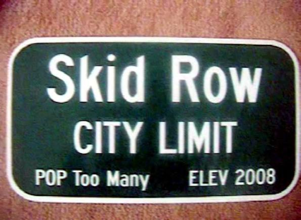 Welcome to Skid Row